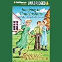 Jumping to Conclusions Audiobook by Wanda E. Brunstetter Narrated by Ellen Grafton