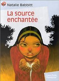 La Source enchant�e par Natalie Babbitt