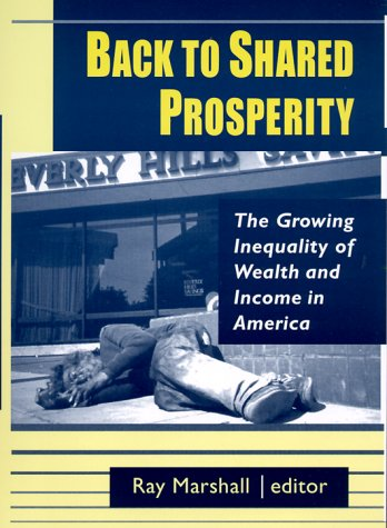 Back to Shared Prosperity: The Growing Inequality of Wealth and Income in America