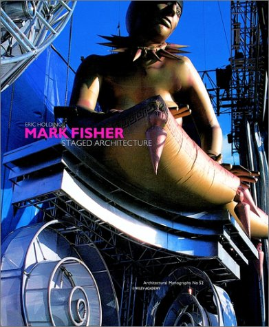 Staged Architecture: The Work of Mark Fisher (Architectural Monographs, No. 52)