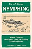 img - for Nymphing: A Basic Guide to Identifying, Tying, and Fishing Artificial Nymphs book / textbook / text book