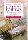 img - for Making Your Own Paper (Spanish Edition) book / textbook / text book