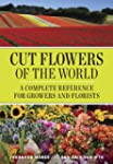 Cut Flowers of the World: A Complete...