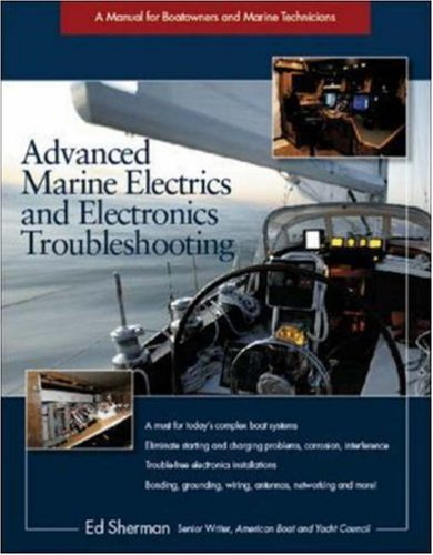 Image for Advanced Marine Electrics and Electronics Troubleshooting: A Manual for Boatowners and Marine Technicians