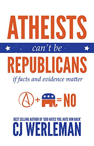 Atheists Can't Be Republicans