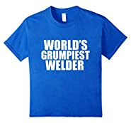 World's Grumpiest Welder Funny T-shirt Grumpy Welding