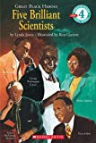 img - for Scholastic Reader Level 4: Great Black Heroes: Five Brilliant Scientists: Five Brilliant Scientists (level 4) book / textbook / text book