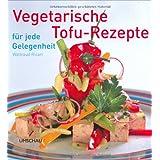 """Vegetarische Tofu-Rezepte f�r jede Gelegenheitvon """"Waltraud Ricart"""""""
