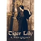 Tiger Lily ~ K. Bird Lincoln