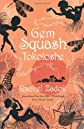 Gem Squash Tokoloshe
