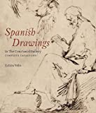 Zahira Veliz Spanish Drawings at the Courtauld Gallery: A Complete Catalogue (Courtauld Institute Gallery, London: Exhibition Catalogues)