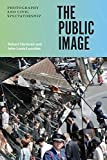 img - for The Public Image: Photography and Civic Spectatorship book / textbook / text book