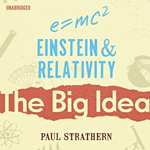 Einstein and Relativity: The Big Idea Audiobook