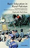 img - for Basic Education in Rural Pakistan: A Comparative Institutional Analysis of Government, Private and NGO Schools book / textbook / text book