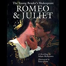 Romeo and Juliet: Young Readers Shakespeare Audiobook by Adam McKeown Narrated by Roscoe Orman