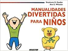 Manualidades divertidas para niños (Spanish Edition): Stephanie R