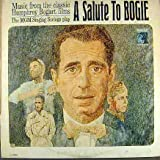 A Salute to Bogie: Music From the Classic Humphrey Bogart Films