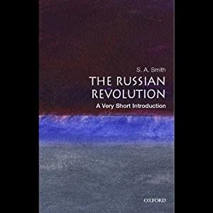 The Russian Revolution: A Very Short Introduction | [S. A. Smith]