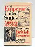 The Emperor of the United States of America & Other Magnificent British Eccentrics
