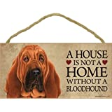 """A house is not a home without Bloodhound Dog - 5"""" x 10"""" Door Sign"""