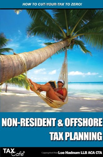 Non-Resident & Offshore Tax Planning: How to Cut Your Tax to Zero