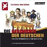 Die Geschichte der Deutschen | Teja Fiedler,Marc Goergen