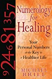 img - for Numerology for Healing: Your Personal Numbers as the Key to a Healthier Life book / textbook / text book