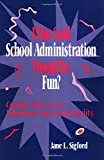 img - for Who Said School Administration Would Be Fun?: Coping With a New Emotional and Social Reality (1-Off) book / textbook / text book