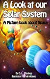 A Look at our Solar System: A Childrens Picture Book about Space
