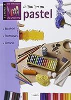 Initiation au pastel : Matériel, techniques, conseils