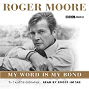 Roger Moore: My Word Is My Bond | [Roger Moore]