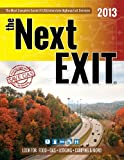 img - for the Next EXIT (2013) (Next Exit: The Most Complete Interstate Highway Guide Ever Printed) book / textbook / text book
