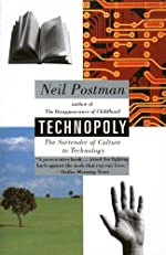 Technopoly: The Surrender of Culture to Technology (Vintage)