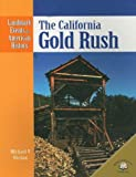 The California Gold Rush (Landmark Events in American History) (0836854020) by Uschan, Michael V.