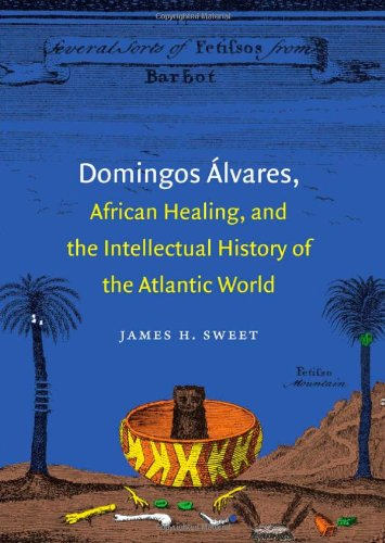 Domingos Álvares, African Healing, and the Intellectual...