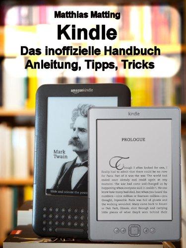 Kindle - das inoffizielle Handbuch. Anleitung, Tipps und Tricks. (German Edition)