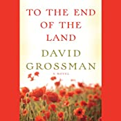 To the End of the Land | [David Grossman, Jessica Cohen (translator)]