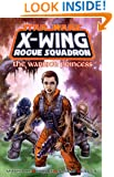 The Warrior Princess (Star Wars: X-Wing Rogue Squadron, Volume 4)