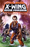 The Warrior Princess (Star Wars: X-Wing Rogue Squadron, Volume 4) (1569713308) by Michael A. Stackpole