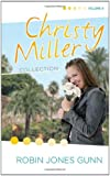 The Christy Miller Collection, Vol. 4: A Time to Cherish / Sweet Dreams / A Promise Is Forever (Books 10-12)