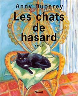 Les chats de hasard : récit