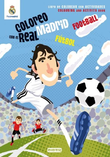 Coloreo con el Real Madrid. Fútbol - Football: Libro de colorear con actividades. Colouring and activity book (Real Madrid / Libros de colorear con actividades)