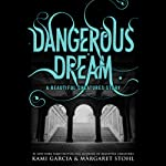 Dangerous Dream: A Beautiful Creatures Story | Kami Garcia,Margaret Stohl