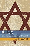 BLIND: One Mans Journey of Thought