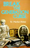 Break the Generation Curse (1564410048) by Hickey, Marilyn