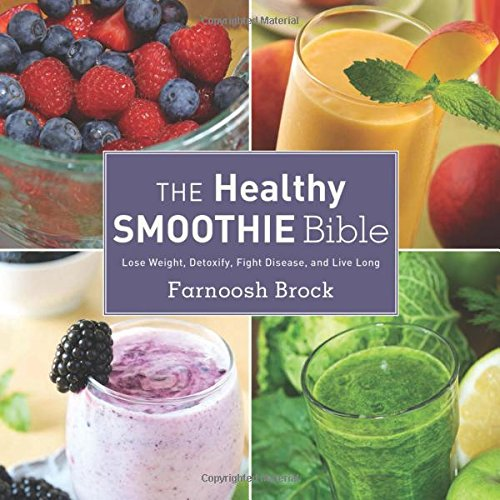 The Healthy Smoothie Bible: Lose Weight, Detoxify, Fight Disease, and Live Long (Bullet Recipe Book compare prices)