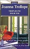 echange, troc Joanna Trollope - Trop jeune pour toi