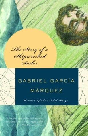 The Story of a Shipwrecked Sailor, Gabriel Garcia Marquez; Randolph Hogan