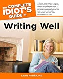 The Complete Idiot's Guide to Writing Well (0028636945) by Rozakis, Laurie