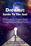 img - for Dreams: Guide To The Soul, 40 Ancient Secret Keys to Healing, Renewal and Power book / textbook / text book